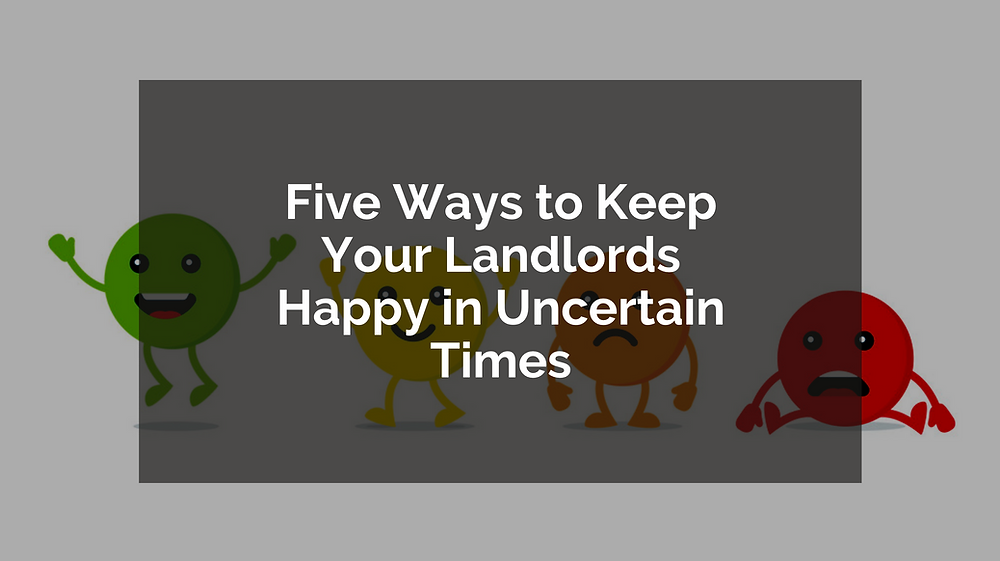 Five Ways to Keep Your Landlords Happy in Uncertain Times