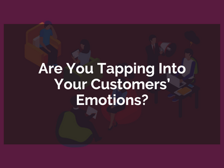 Are You Tapping Into Your Customers' Emotions?