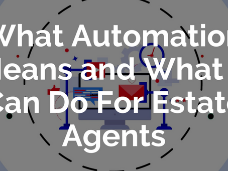 What Automation Means and What It Can Do For Estate Agents