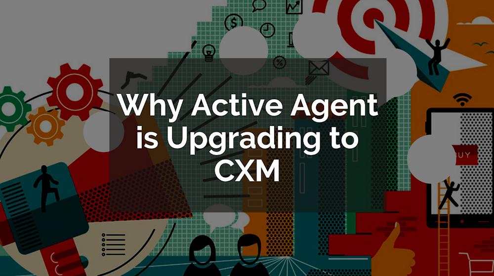 Why Active Agent is Upgrading to CXM
