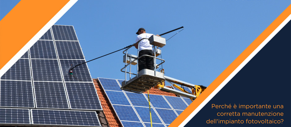 Perché è importante una corretta manutenzione dell'impianto fotovoltaico?
