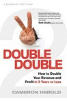 Double: How to Double Your Revenue and Profit in 3 Years or Less