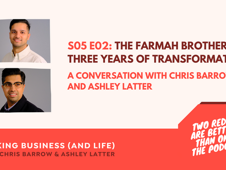 Two Reds are Better Than One: The Podcast -The Farmah brothers - three years of transformation
