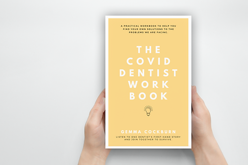 The Covid Dentist Workbook