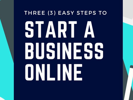 Three (3) Easy Steps to Start a Business Online