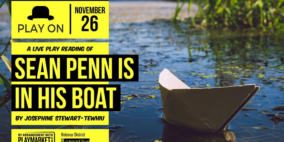 PLAY ON: Sean Penn is in his Boat by Josephine Stewart-Tewhiu