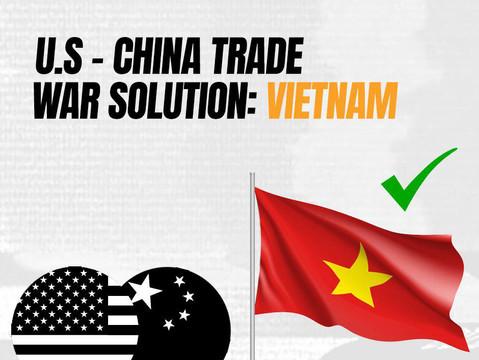 U.S. - China Trade War Solution: Vietnam