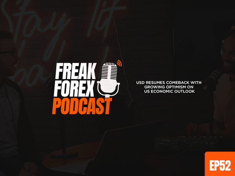 USD RESUMES COMEBACK WITH GROWING OPTIMISM ON US ECONOMIC OUTLOOK - FREAK FOREX EP52