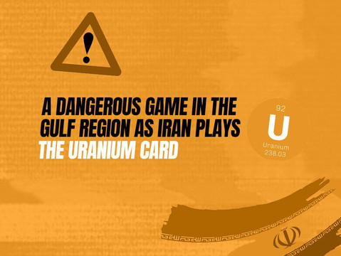 A Dangerous Game In The Gulf Region As Iran Plays The Uranium Card