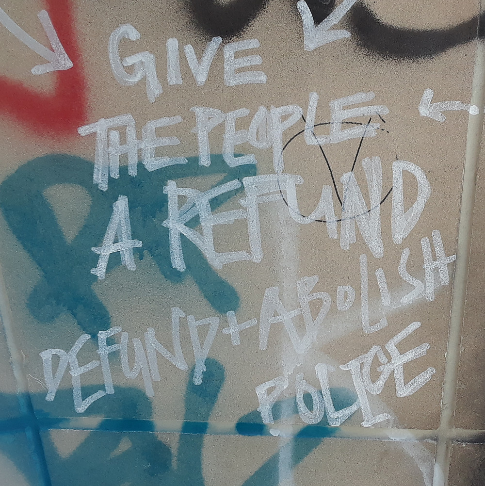 Give the people a refund: Defund + Abolish Police