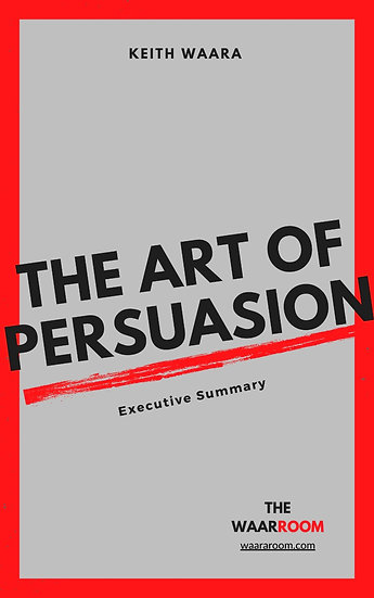 The Art of Persuasion - Executive Summary Action Guide