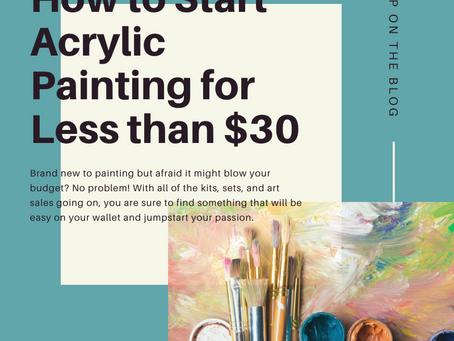 How to Start Acrylic Painting for Less than $30