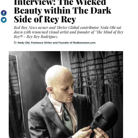 Thrive Global: The Wicked Beauty Within The Dark Side Of Rey Rey (Part 2, Interview Q&A)