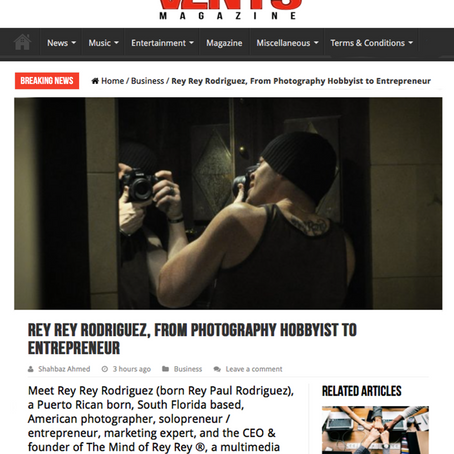 Vents Magazine: Rey Rey Rodriguez, From Photography Hobbyist to Entrepreneur