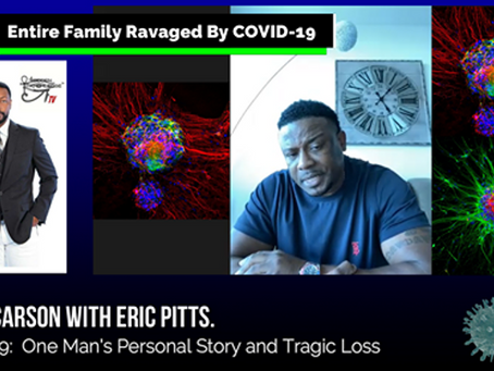 COVID 19  -  One Mans Personal Story, Revealing how his Entire Family was Ravaged by - The VIRUS!