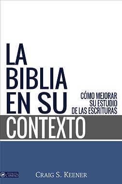 Craig S. Keener - La Biblia en su contex