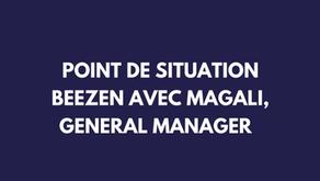 Point de situation Beezen du 1er juin avec Magali, notre General Manager