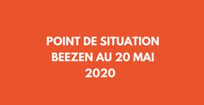 Point de situation Beezen au 20 Mai 2020