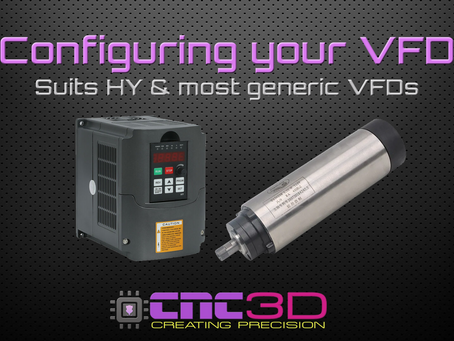 Setting up your CNC VFD - (Suits Huanyang HY and Most generic VFDs)