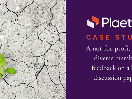 CASE STUDY: A non-profit seeks member feedback on a key discussion paper