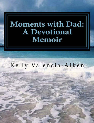 Moments with Dad: A Devotional Memoir, Large Print Edition