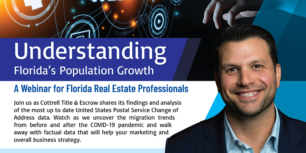 Where From. Where To. Understanding Florida's Population Growth a Webinar for Florida Real Estate Professionals