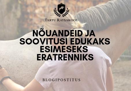 NÕUANDEID JA SOOVITUSI EDUKAKS ESIMESEKS ERATRENNIKS