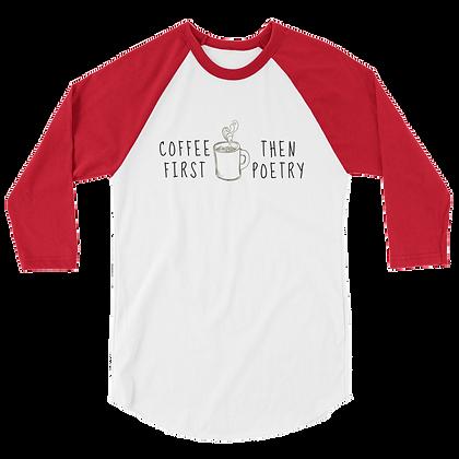 Coffee First, Then Poetry 3/4 sleeve raglan shirt
