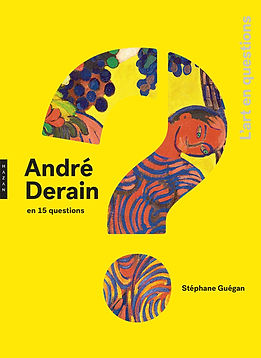 ANDRE DERAIN EN 15 QUESTIONS.JPEG