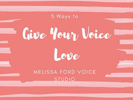 5 Ways to Give Your Voice Love