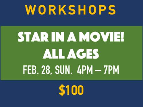 Workshop - STAR IN A MOVIE!