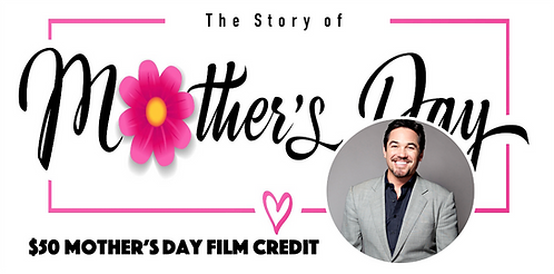 Mother's Day Film Credit