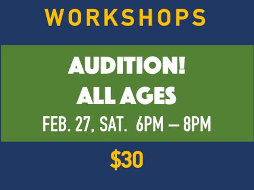 Workshop - AUDITION!