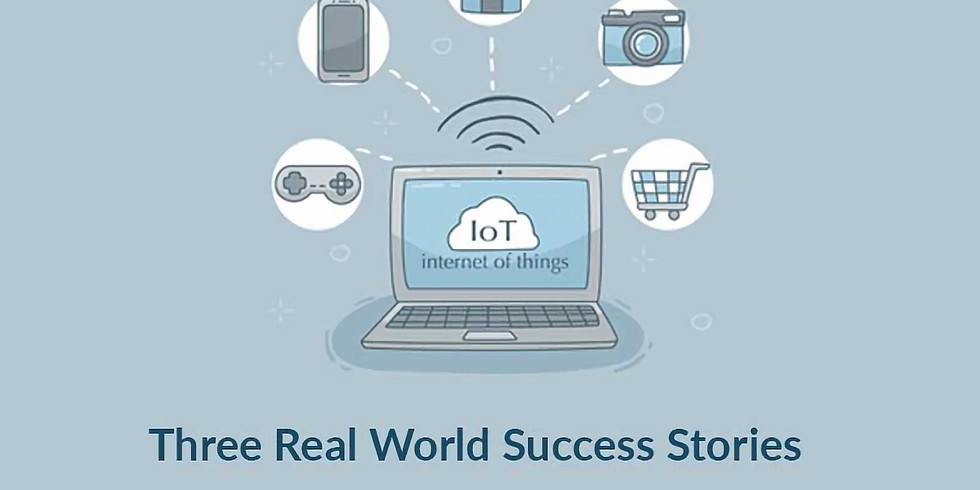 How to develop and launch an IoT product –  Three Real World Success Stories