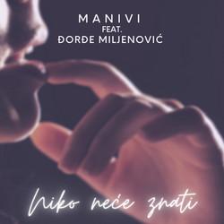 Manivi - Niko neće znati (feat. Đorđe Miljenović)