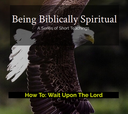 How to wait upon the Lord