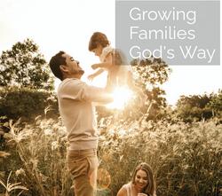 Growing Families Gods Way