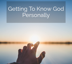 Getting To Know God Personally