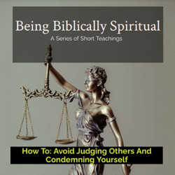 How To Avoid Judging Others And Condemning Yourself