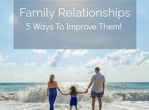 FamilyRelationships5WaysToImproveThemEbo
