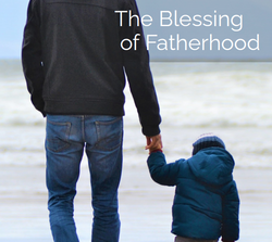 The Blessing Of Fatherhood