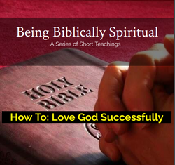 How To Love God Successfully