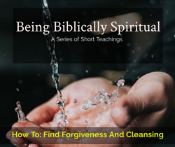 How To Find Forgiveness and Cleansing