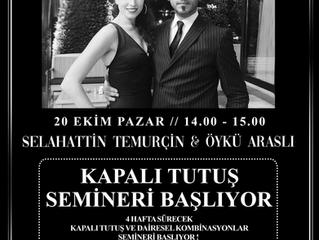 Selahattin & Öykü ' den Kapalı Tutuş Semineri !