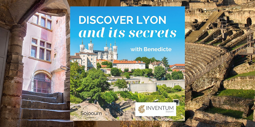 Discovering Lyon and its secrets