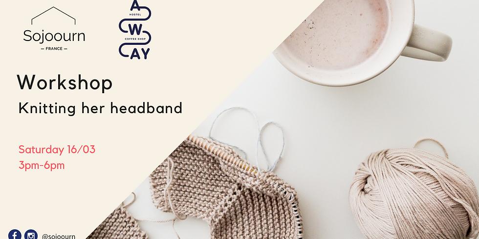 Workshop: Knitting her headband