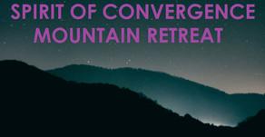 Spirit of Convergence Mountain Retreat!