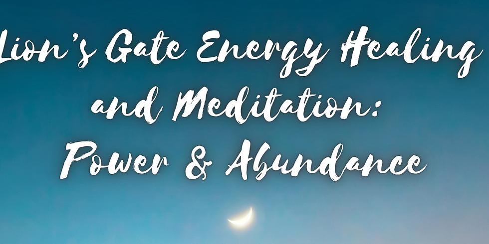 Lion's Gate Energy Healing and Meditation: Power & Abundance