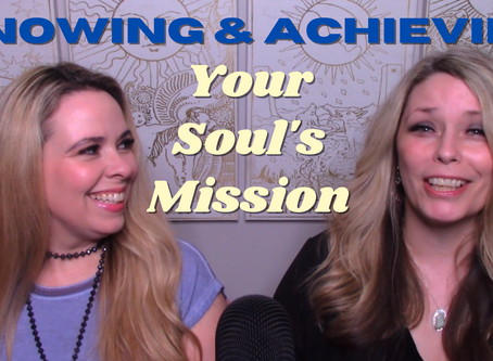 Knowing & Achieving Your Soul's Mission