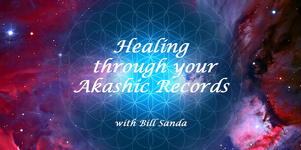 HEALING through your AKASHIC RECORDS with Bill Sanda